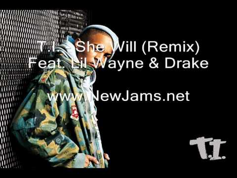 T.I. - She Will (Remix) Feat. Lil Wayne & Drake (New Song 2011)