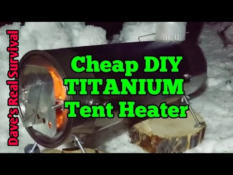 180. Cheap, Easy DIY TITANIUM Hot Tent Heater. Paint Can Stove.