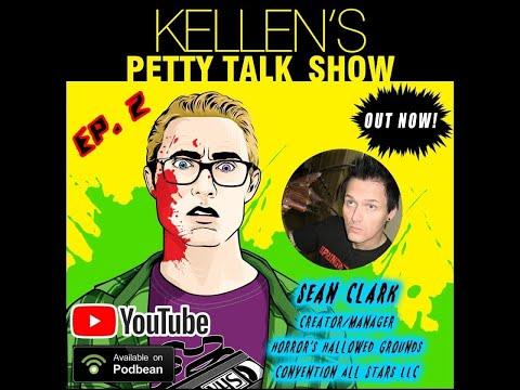Episode 2 - Sean Clark (Horror's Hallowed Grounds) On Kellen's Petty Talk Show