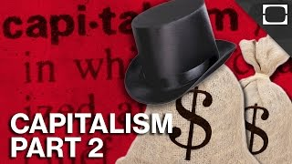 What Is Capitalism? Part 2