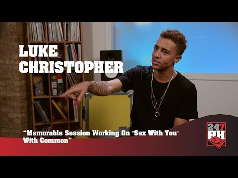 """Luke Christopher - Memorable Session Working On """"Sex With You"""" With Common (247HH Exclusive)"""