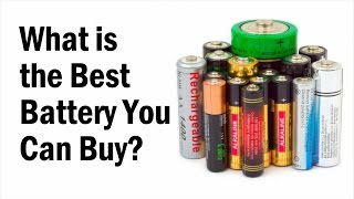 What is the BEST BATTERY you can buy?
