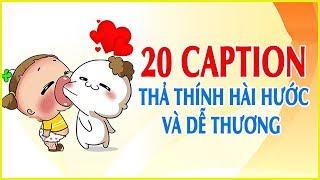 20 CAPTION THẢ THÍNH hài hước và dễ thương không cưỡng lại được! | Blog HCĐ ✅