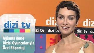 Ağlama Anne dizisi oyuncularıyla özel röportaj - Dizi Tv 607. Bölüm