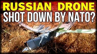 ESCALATION: RUSSIAN DRONE SHOT DOWN BY NATO?