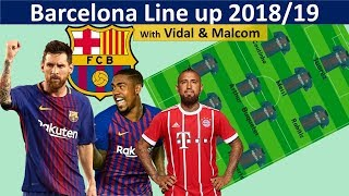 Barcelona potential lineup 2018/19 with vidal & malcom if you like football,don't forget to subscribe my channel.like the video and drop your opinion below. ...