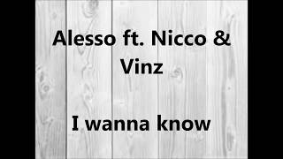 Alesso Ft Nicco Vinz I Wanna Know Lyrics