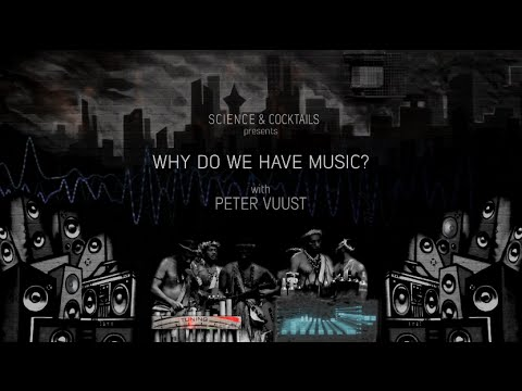 Why do we have music? with Peter Vuust