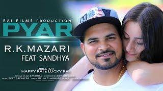Pyar   ( Full HD)   R.K. Mazari   Sandhya   New Punjabi Songs 2019   Latest Punjabi Songs 2019 Mp3 - Mp4 Song Free Download
