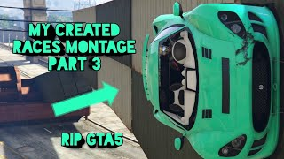 Grand Theft Auto 5 My Custom Races Montage Part 3 (Grand Theft Auto 5) READ DESCRIPTION