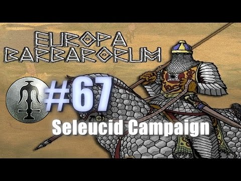 SELEUCID CAMPAIGN - EUROPA BARBARORUM - Rome: Total War #67