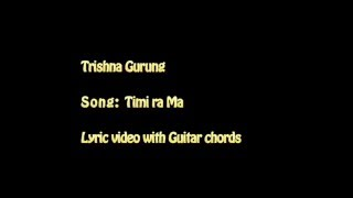 lyric video with chords of timi ra ma by trishna gurung