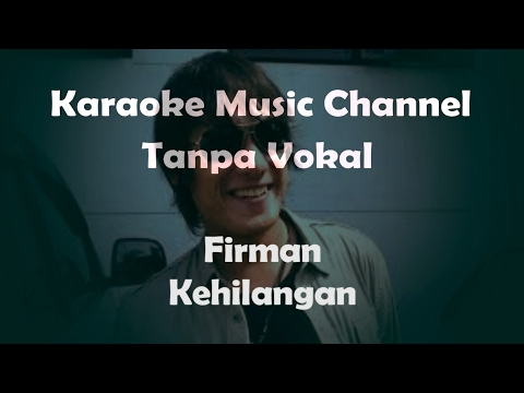 Karaoke Firman - Kehilangan | Tanpa Vokal