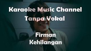 Download lagu Karaoke Firman - Kehilangan | Tanpa Vokal