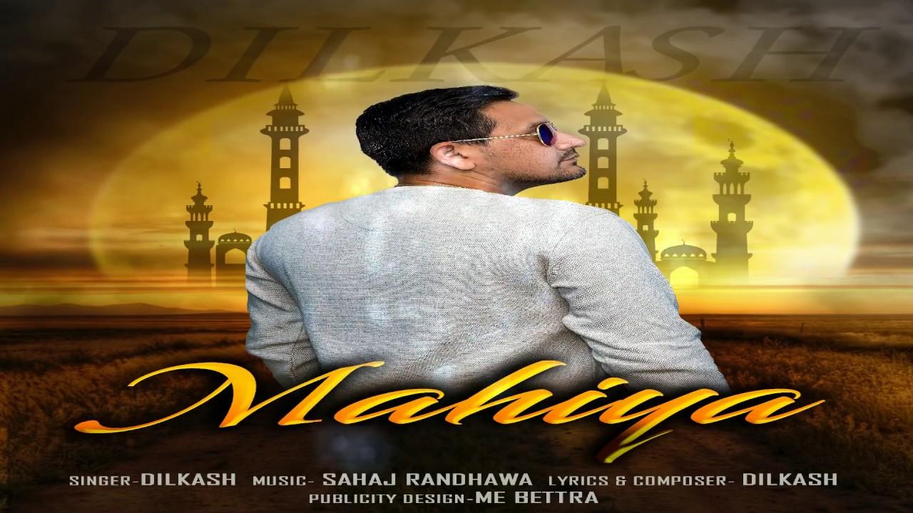 Latest Punjabi Song 2018: Mahiya | DILKASH (Official Audio) 9 Beat Production | New Punjabi Song #1
