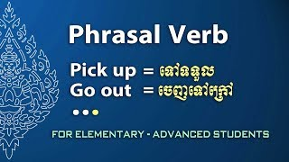 Using Phrasal Verbs & its Opposite, speak Khmer