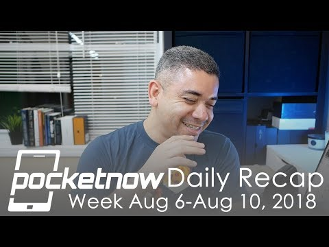 Google Pixel 3 XL leaks, Galaxy Note 9 unpacked comments & more - Pocketnow Daily Recap