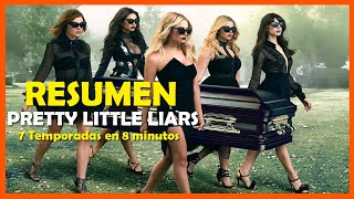 Resumen Pretty Little Liars - 7 temporadas en 8 minutos (REMAKE)