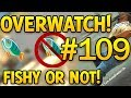 CS GO Overwatch FISHY OR NOT FISHY - Episode #109