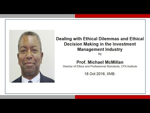 Dealing with Ethical Dilemmas and Ethical Decision Making in the Investment Management Industry.