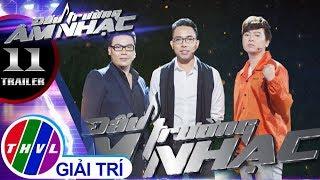 THVL | Đấu trường âm nhạc - Tập 11: Trailer