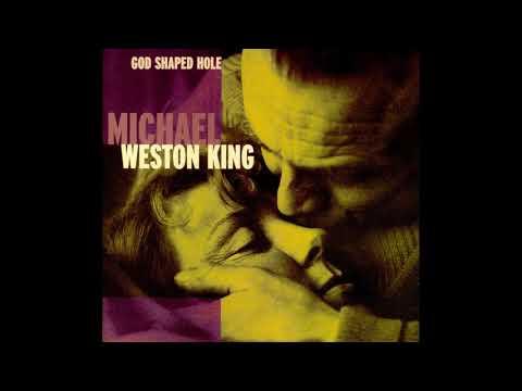 Michael Weston King – God Shaped Hole 1999