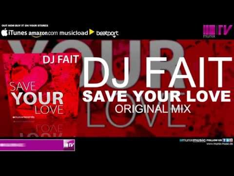 dj fait save your love radio edit