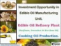 Investment Opportunity in Edible Oil Manufacturing Unit. Edible Oil Refinery Plant