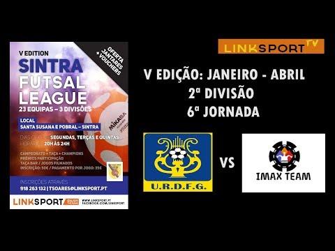 V Edição Sintra Futsal League 2ªDiv 6ªJorn URDFG vs Imax Team 5-2
