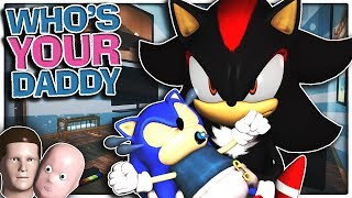 Sonic &amp Shadow Play Who&#39s Your Daddy!