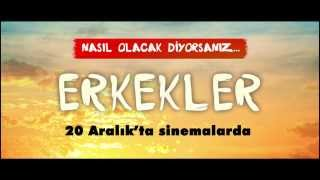"""ERKEKLER"" Filmi FRAGMANI (Official Trailer)"