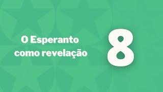 Esperanto como revelação – Capítulo 8 – Exigências da Solidariedade
