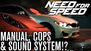 Need for Speed 2015 | Cops, Manual Transmission & Sound System?!
