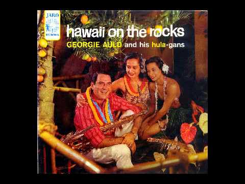 Hawaii On The Rocks-George Auld and His Hula-Gans