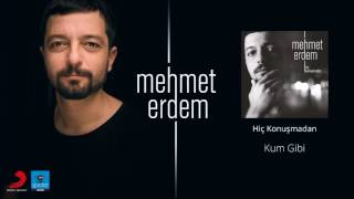 Mehmet Erdem | Kum Gibi | Official Audio Release©