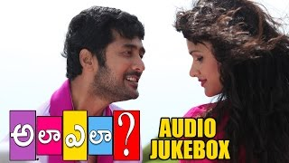 Telugu Movie Ala Ela : Audio Songs Jukebox : Rahul, Hebha Patel, Bhanu Sri Mehra