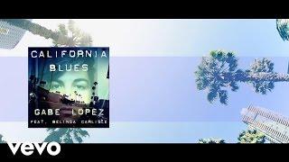 Gabe Lopez - California Blues (Official Lyric Video) ft. Belinda Carlisle