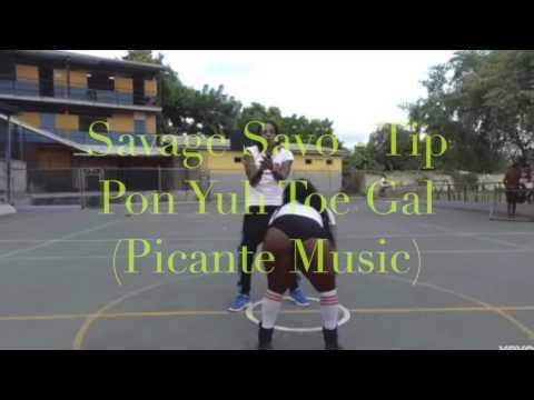 Savage Savo   Tip Pon Yuh Toe Gal (Direct Hit Riddim) Picante Music