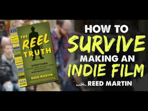 The Reel Truth on How to Survive Making an Indie Film with Reed Martin - IFH 144