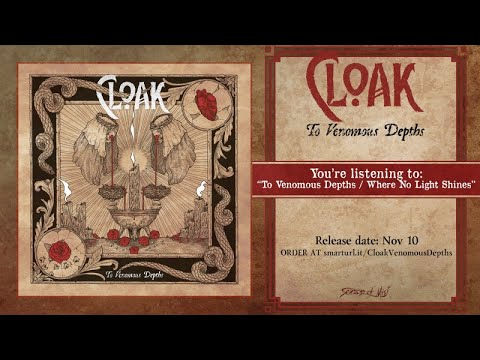 Cloak - To Venomous Depths / Where No Light Shines (official premiere)