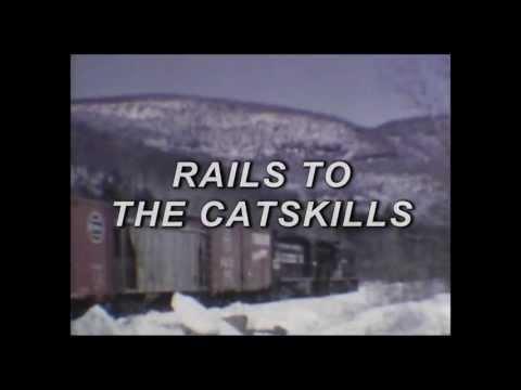 RAILS TO THE CATSKILLS - Catskill Mountain Railroad excerpt