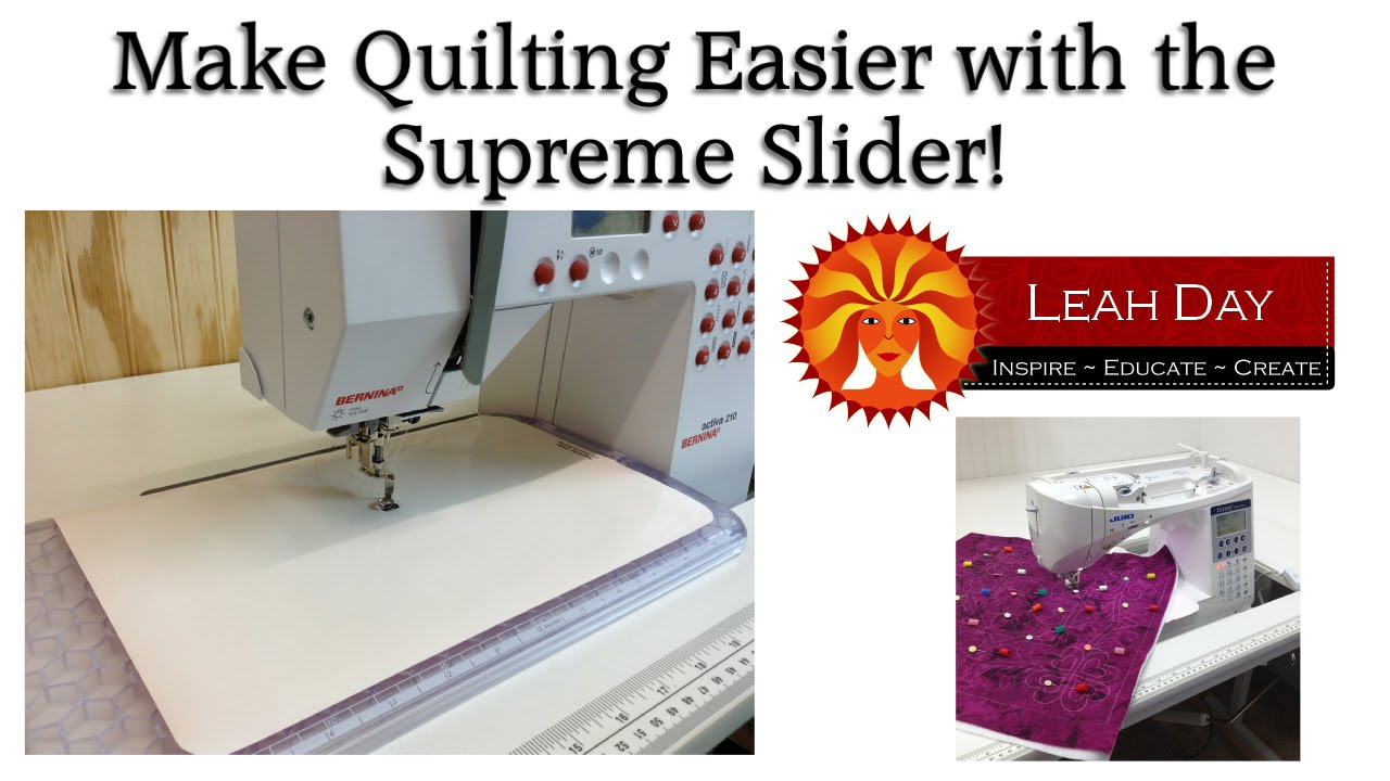 Make Quilting Easier With The Supreme Slider