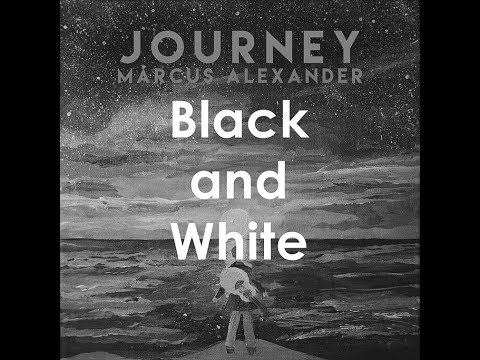 Black And White - Marcus Alexander (Original)(Lyrics)