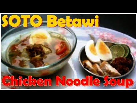 Resep Masakan Soto Ayam Betawi  How to Make Chicken Noodle Soup - Chicken Soup Recipe