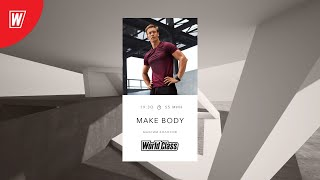 MAKE BODY с Максимом Колосовым 8 февраля 2021 Онлайн тренировки World Class