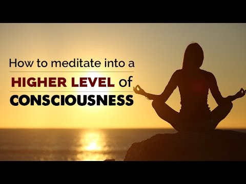 Spiritual Awakening - How to meditate into a higher level of consciousness
