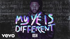 OSH - My Yé Is Different (Audio)