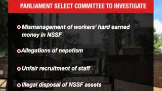 NSSF cited in nepotism, illegal assets disposal