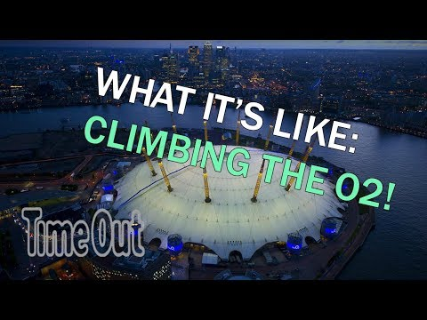 Here's what it's like to climb The O2 | First Look | Time Out London