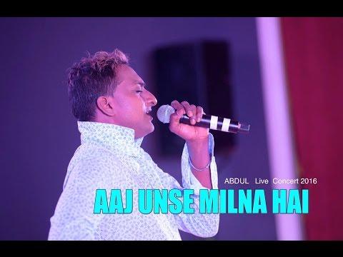 ABDUL AAJ UNSE MILNA HAI  Live in Concert 2016
